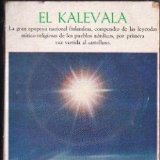 Libros de segunda mano: EL KALEVALA, MITOLOGÍA FINLANDESA - TRADUCCIÓN JUAN B. BERGUA - 1967. Lote 268911459