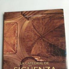 Libros de segunda mano: LA CATEDRAL DE SIGÜENZA. LA PUESTA EN PRÁCTICA DE UN PLAN DIRECTOR . . . RESTAURACIÓN. Lote 268941864