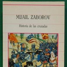 Libros de segunda mano: HISTORIA DE LAS CRUZADAS. MIJAIL ZABOROV. SARPE. 1985. Lote 269040313