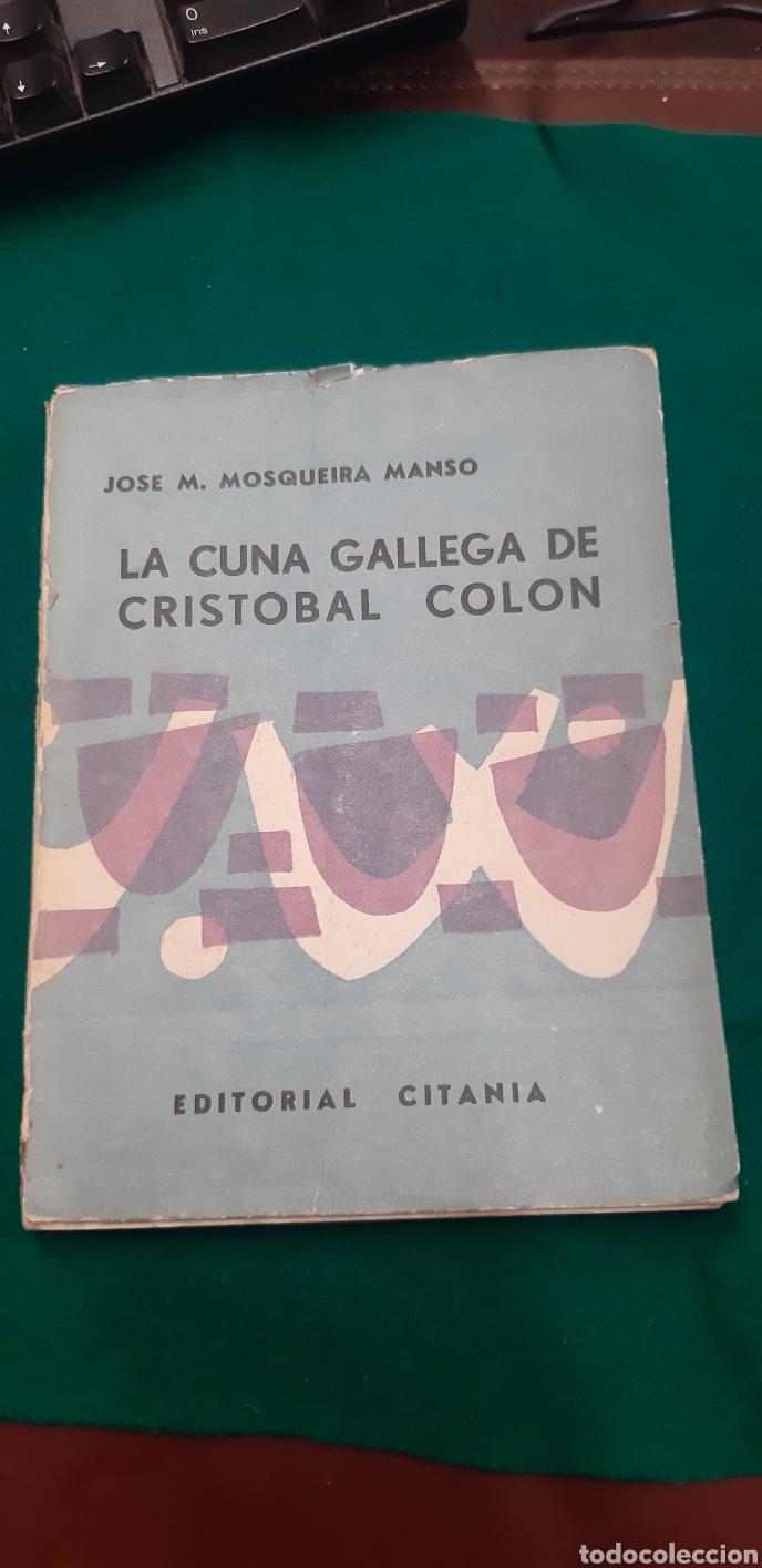 LA CUNA GALLEGA DE CRISTOBAL COLON (Libros de Segunda Mano - Historia Antigua)