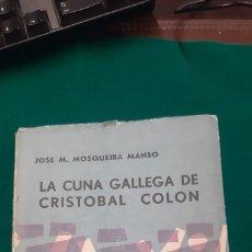 Libros de segunda mano: LA CUNA GALLEGA DE CRISTOBAL COLON. Lote 269063298