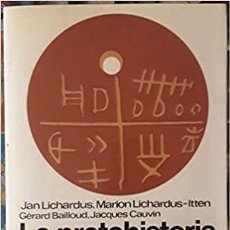 Libros de segunda mano: JAN LICHARDUS (Y OTROS). LA PROTOHISTORIA DE EUROPA. EL NEOLÍTICO Y EL CALCOLÍTICO. EDITORIAL LABOR. Lote 269069163