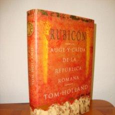 Libros de segunda mano: RUBICÓN. AUGE Y CAÍDA DE LA REPÚBLICA ROMANA - TOM HOLLAND - PLANETA - TAPA DURA, MUY BUEN ESTADO. Lote 269181013