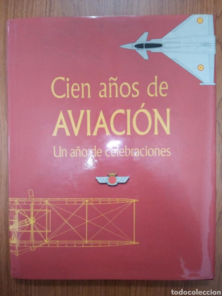 LIBRO CIEN AÑOS DE AVIACION (Libros de Segunda Mano - Historia Antigua)
