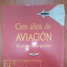 Libros de segunda mano: LIBRO CIEN AÑOS DE AVIACION. Lote 269350703