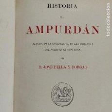 Livros em segunda mão: HISTORIA DEL AMPURDÁN - JOSÉ PELLA Y FORGAS - LUIS TASSO, IMPRESOR - AÑO 1883. Lote 269351433