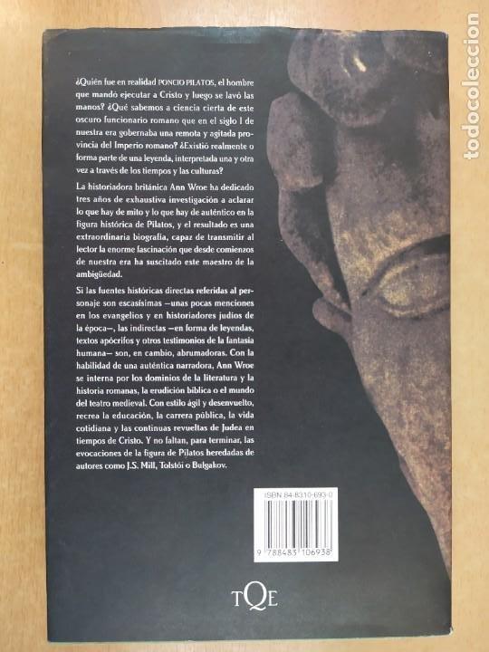 Libros de segunda mano: PILATOS. BIOGRAFIA DE UN HOMBRE INVENTADO / ANN WROE / 1ªed. 2000. TusQuets - Foto 3 - 269473858