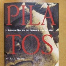 Libros de segunda mano: PILATOS. BIOGRAFIA DE UN HOMBRE INVENTADO / ANN WROE / 1ªED. 2000. TUSQUETS. Lote 269473858