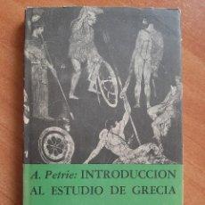 Libros de segunda mano: 1956 INTRODUCCIÓN AL ESTUDIOS DE GRECIA - A. PETRIE. Lote 269476938