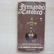 Libros de segunda mano: FERNANDO EL CATÓLICO JOSÉ Mª MORENO ECHEVARRÍA EDT PLAZA Y JANÉS. Lote 269850473