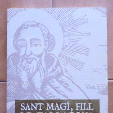 Libros de segunda mano: LIBRO SANT MAGI FILL DE TARRAGONA DETALLS VIDA L´ERMITA I RELACIO ERMITA PORTAL DEL CARRO.-CM. Lote 270096773