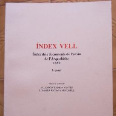 Libros de segunda mano: LIBRO TARRAGONA CATALAN INDEX VELL - INDEX DELS DOCUMENTS DE L´ARQUEBISBE CM. Lote 270186493