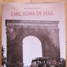 Libros de segunda mano: LIBRO DE X.DUPRE L´ARC ROMA DE BERA .-EDIC. INSTITUT D ESTUDIS CATALANS CM. Lote 270402333