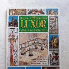Libros de segunda mano: LUXOR, KARNAK, EL VALLE DE LOS REYES.BONECHI, GIOVANNA MAGI.TAPA BLANDA CON SOLAPAS,EN ESPAÑOL. Lote 270408743