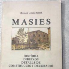 Libros de segunda mano: MASIES, LA BISBAL DEL PENEDÈS I RODALIES- BENJAMÍ CATALÀ BENACH, 1987.. Lote 270927858