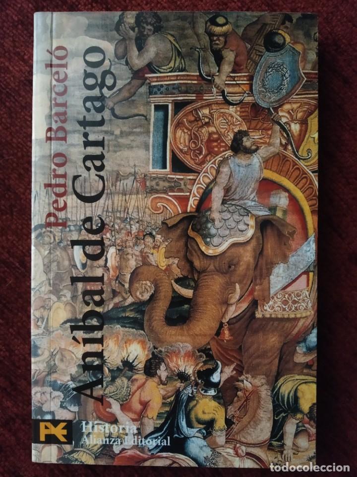 ANÍBAL DE CARTAGO DE PEDRO BARCELÓ. HISTORIA ALIANZA EDITORIAL. (Libros de Segunda Mano - Historia Antigua)