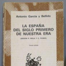 Libros de segunda mano: LA ESPAÑA DEL SIGLO PRIMERO. SEGUN MELA Y PLINIO. ANTONIO GARCIA BELLIDO. AUSTRAL. Lote 294973028