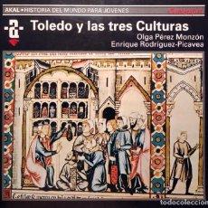 Libros de segunda mano: TOLEDO Y LAS TRES CULTURAS / OLGA PÉREZ MONZÓN , ENRIQUE RODRÍGUEZ-PICAVEA MATILLA. AKAL, 1995.. Lote 272479218