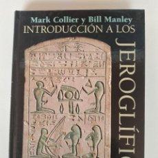 Libros de segunda mano: INTRODUCCION A LOS JEROGLIFICOS EGIPCIOS - MARK COLLIER - BILL MANLEY - MUY RARO. Lote 272740628