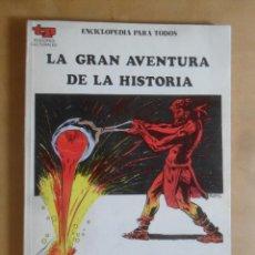 Libros de segunda mano: LA PREHISTORIA II, LAS PRIMERAS CIVILIZACIONES - LA GRAN AVENTURA DE LA HISTORIA - 1979. Lote 273300878