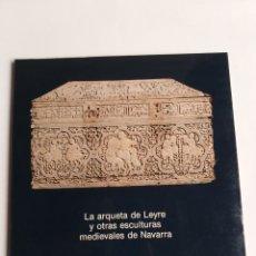 Livros em segunda mão: LA ARQUETA DE LEYRE Y OTRAS ESCULTURAS MEDIEVALES DE NAVARRA . ROMÁNICO ESCULTURA. Lote 274351298