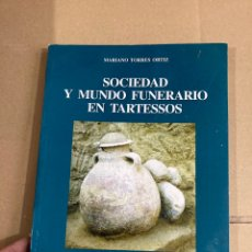 Libros de segunda mano: LIBRO SOCIEDAD Y MUNDO FUNERARIO EN TARTESSOS. Lote 275681858