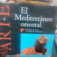 Libros de segunda mano: HISTORIA DEL ARTE. N. 4. EL MEDITERRÁNEO ORIENTAL. FEDERICO LARA Y JOAQUÍN CORDOBA. Lote 276294953