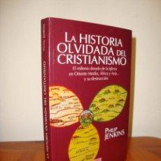 Libros de segunda mano: LA HISTORIA OLVIDADA DEL CRISTIANISMO - PHILIP JENKINS - SIGUEME, MUY BUEN ESTADO. Lote 276994458