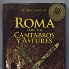 Libros de segunda mano: ROMA CONTRA CANTABROS Y ASTURES. EUTIMIO MARTINO. Lote 277090843