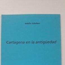 Libros de segunda mano: CARTAGENA EN LA ANTIGUEDAD. ADOLFO SHULTEN. EDITORIAL ÁGLAYA. COLECCIÓN ALMARJAL. CARTAGENA, 2004.. Lote 277198648