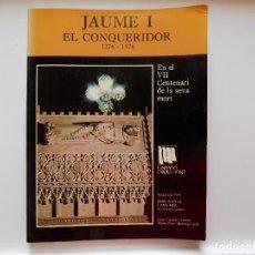 Libros de segunda mano: LIBRERIA GHOTICA. JAUME I EL CONQUERIDOR 1276-1976. VII CENTENARI DE LA SEVA MORT.1976.MUY ILUSTRADO. Lote 277238078
