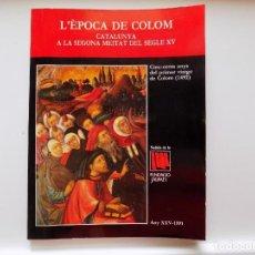 Libros de segunda mano: LIBRERIA GHOTICA. L ´EPOCA DE COLOM.CATALUNYA A LA SEGONA MEITAT DEL SEGLE XV.1991.FOLIO. ILUSTRADO. Lote 277249283