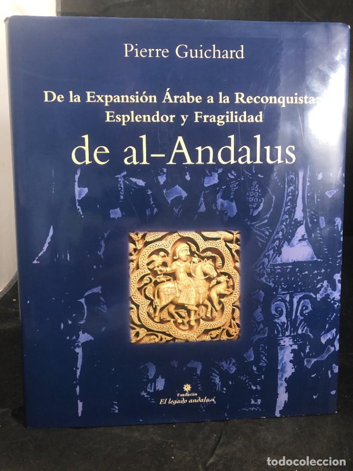 DE LA EXPANSION ARABE A LA RECONQUISTA. ESPLENDOR Y FRAGILIDAD DE EL AL-ANDALUS. PIERRE GUICHARD (Libros de Segunda Mano - Historia Antigua)