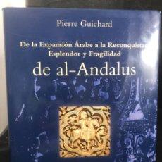 Libros de segunda mano: DE LA EXPANSION ARABE A LA RECONQUISTA. ESPLENDOR Y FRAGILIDAD DE EL AL-ANDALUS. PIERRE GUICHARD. Lote 277433158