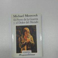 Libros de segunda mano: MICHAEL MOORCOCK EL PERRO DE LA GUERRA Y EL DOLOR DEL MUNDO - FUTUROPOLIS - MIRAGUANO EDICIONES. Lote 277715763