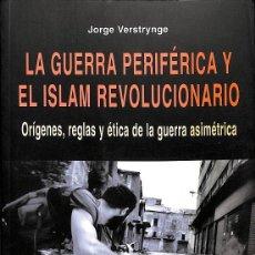 Libri di seconda mano: LA GUERRA PERIFÉRICA Y EL ISLAM REVOLUCIONARIO. Lote 277830883