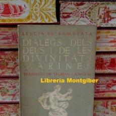 Libros de segunda mano: DIALEGS DELS DEUS I DE LES DIVINITATS MARINES . AUTOR : SAMOSATA , LLUCIA. Lote 278089283