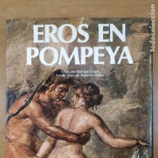 Libros de segunda mano: EROS EN POMPEYA EL GABINETE SECRETO DEL MUSEO DE NAPOLES / 1976. DAIMON. Lote 278874628