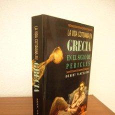 Libros de segunda mano: LA VIDA COTIDIANA EN GRECIA EN EL SIGLO DE PERICLES (TEMAS DE HOY, 1989) ROBERT FLACELIÈRE. Lote 279374938