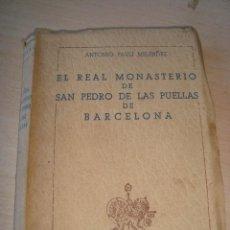 Libros de segunda mano: EL REL MONASTERIO DE SAN PEDRO DE LAS PUELLAS POR ANTONIO PAULI . 1945. Lote 279402938