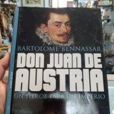 Libros de segunda mano: DON JUAN DE AUSTRIA. UN HEROE PARA UN IMPERIO - BENNASSAR,BARTOLOME. Lote 279591803