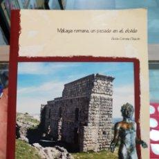 Libros de segunda mano: MALAGA ROMANA UN PASADO EN EL OLVIDO. Lote 279830388