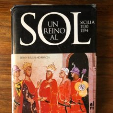 Libros de segunda mano: UN REINO AL SOL. SICILIA 1130-1194, JOHN JULIUS NORWICH. EDIT. ALMED. NORMANDOS. EDAD MEDIA. Lote 280117198