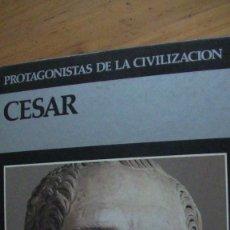 Libros de segunda mano: CÉSAR [ CAYO JULIO ]. TRADUCCIÓN DE RENÉ PALACIOS MORE. PROTAGONISTAS DE LA CIVILIZACIÓN BEGGIO, VAL. Lote 280119013