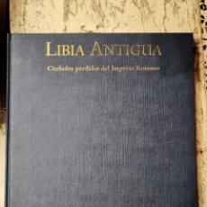 Libros de segunda mano: LIBIA ANTIGUA CIUDADES PERDIDAS DEL IMPERIO ROMANO. Lote 280124993
