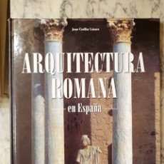 Libros de segunda mano: ARQUITECTURA ROMANA EN ESPAÑA JUAN CUELLAR LAZARO. Lote 280126128