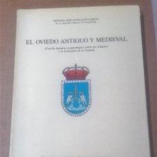 Libros de segunda mano: VICENTE JOSÉ GONZÁLEZ GARCÍA, EL OVIEDO ANTIGUO Y MEDIEVAL, OVIEDO, 1984. Lote 280454133