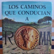 Libros de segunda mano: LOS CAMINOS QUE CONDUCÍAN A ROMA, VICTOR W.VON HAGEN, 1973. Lote 282192158