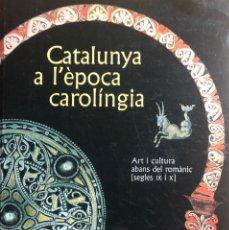 Libros de segunda mano: CATALYUNYA A L'ÈPOCA CAROLINGIA. ART I CULTURA ABANS DEL ROMÀNIC (SEGLES IX-X) MNAC. EDAD MEDIA. Lote 285157368