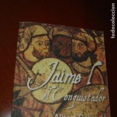 Libros de segunda mano: JAIME I EL CONQUISTADOR. ALBERT SALVADÓ. AÑO 2008. 1ª EDICIÓN.. Lote 285439998